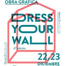 DRESS YOUR WALL - SEXTA EDICIÓN