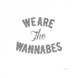We are the wannabes